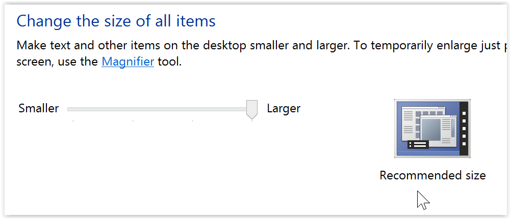 Win8 DPI setting - Smaller means 100% or 96DPI.